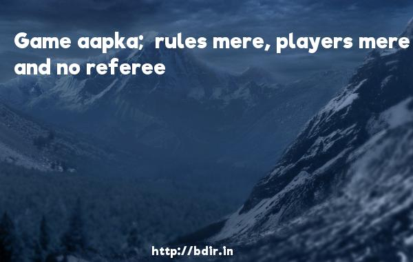 Game aapka;  rules mere, players mere and no referee - Dum Maaro Dum