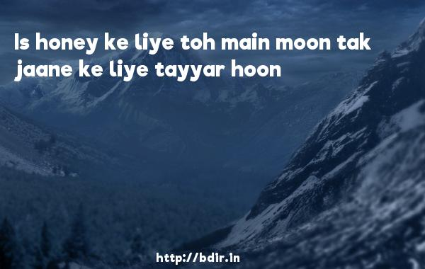Is honey ke liye toh main moon tak jaane ke liye tayyar hoon - Ready