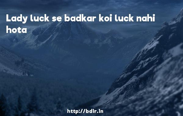 Lady luck se badkar koi luck nahi hota - 36 China Town