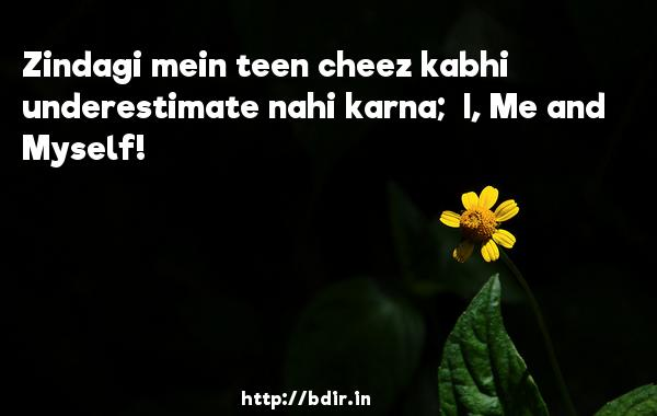 Zindagi mein teen cheez kabhi underestimate nahi karna;  I, Me and Myself! - Ready